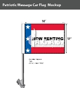 Patriotic Now Renting Car Flags 12x16 inch